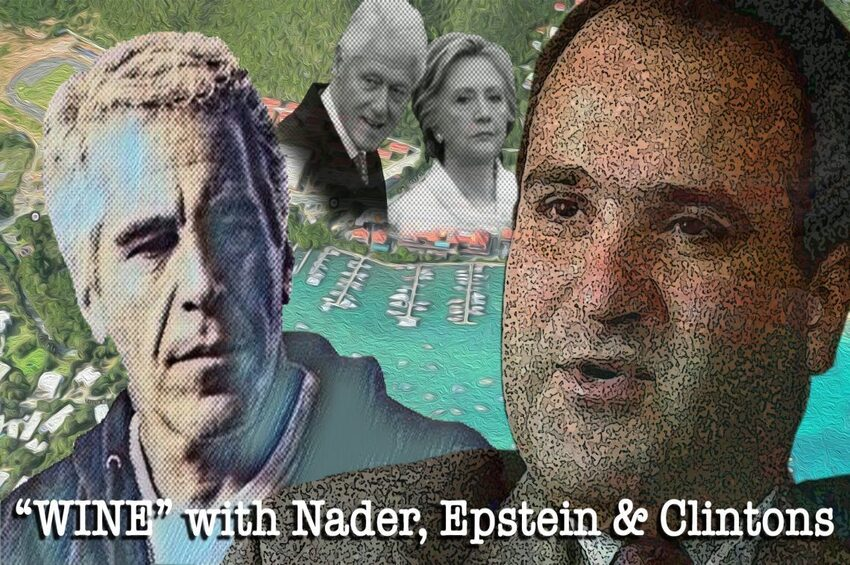 """WINE"" with Nader, Epstein & The Clintons"