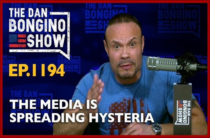 Dan Bongino – The Media is Spreading Hysteria