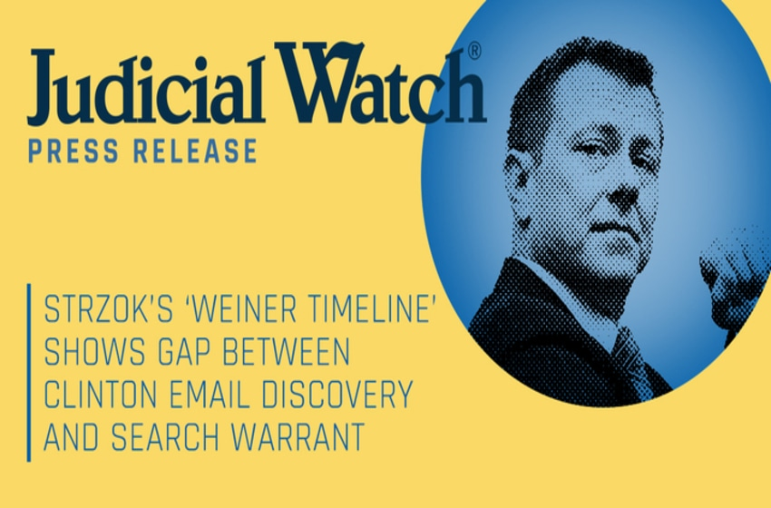 Judicial Watch: Strzok's 'Weiner Timeline' Shows Gap between Clinton Email Discovery and Search Warrant
