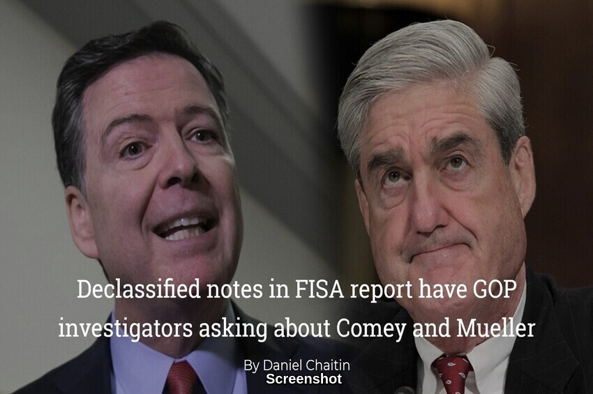 Declassified notes in FISA report have GOP investigators asking about James Comey and Robert Mueller