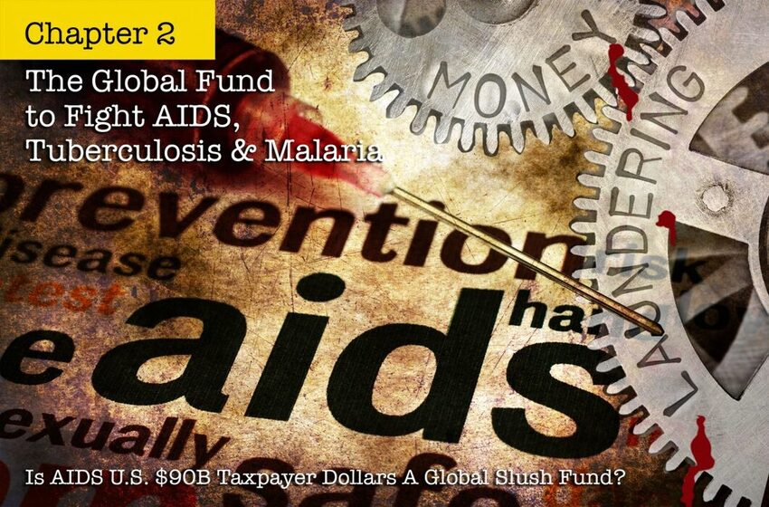 Is AIDS U.S. $90B Taxpayer Dollars A Global Slush Fund? Chpt 2: The Global Fund