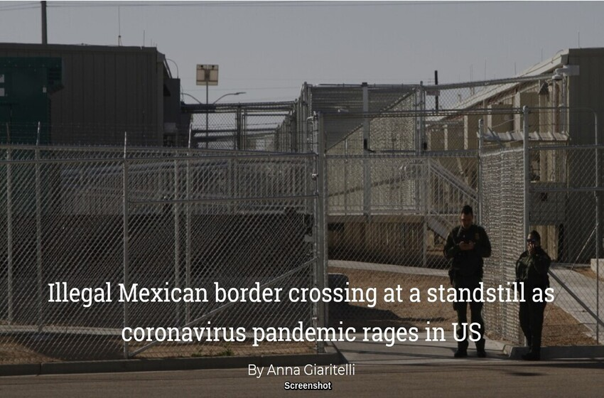 Illegal Mexican border crossing at a standstill as coronavirus pandemic rages in US