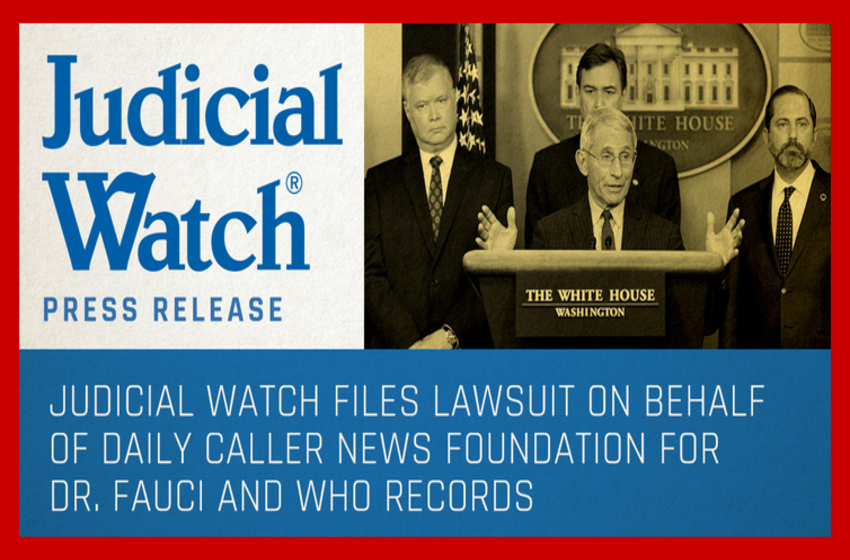 Judicial Watch Files Lawsuit on Behalf of Daily Caller News Foundation for Dr. Fauci and WHO Records