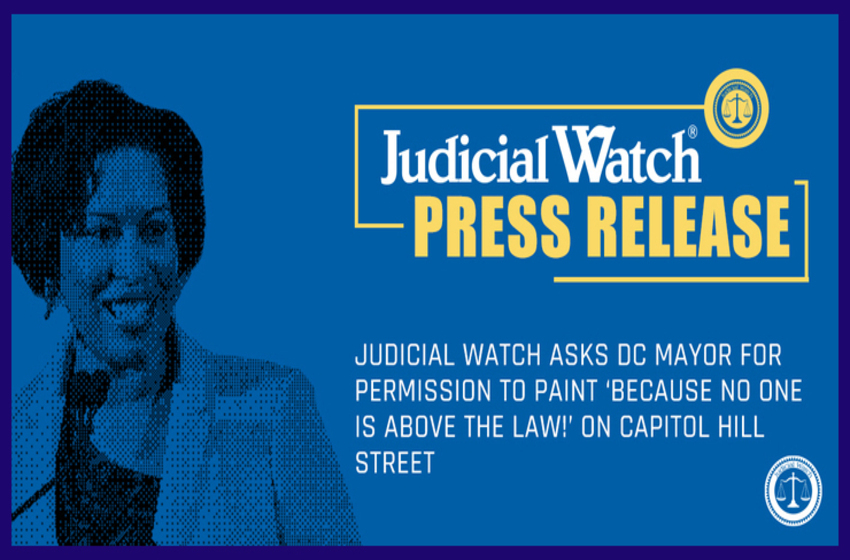 Judicial Watch Asks DC Mayor for Permission to Paint 'Because No One Is Above the Law!' on Capitol Hill Street