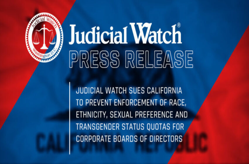 Judicial Watch Sues California to Prevent Enforcement of Race, Ethnicity, Sexual Preference and Transgender Status Quotas for Corporate Boards of Directors