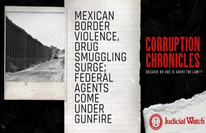Mexican Border Violence, Drug Smuggling Surge; Federal Agents Come Under Gunfire
