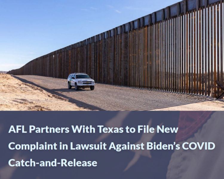 AFL Partners With Texas to File New Complaint in Lawsuit Against Biden's COVID Catch-and-Release