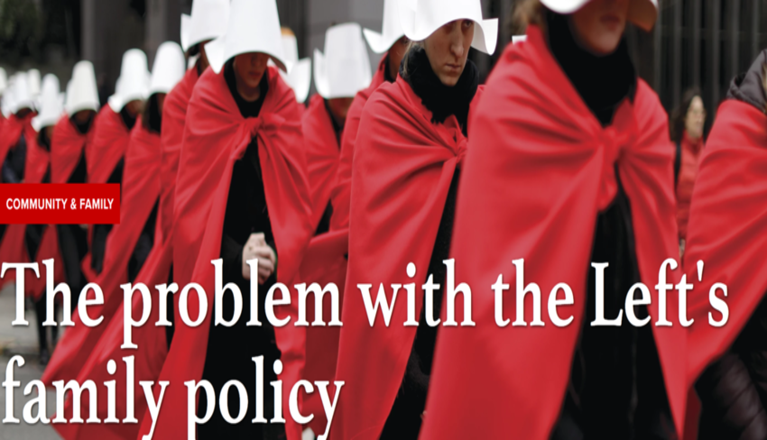 THE PROBLEM with the LEFT'S family policy